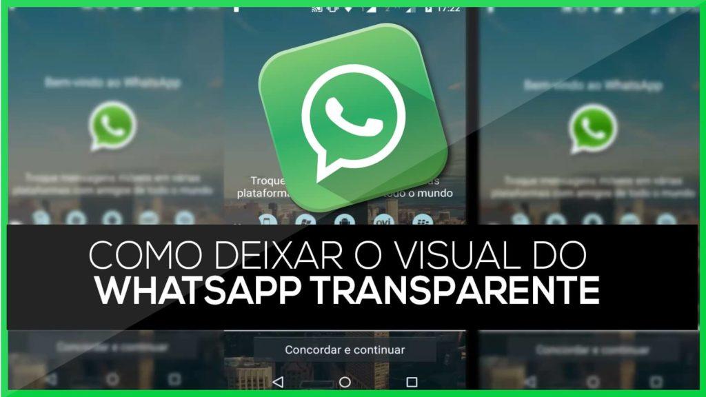 Como deixar WhatsApp transparente
